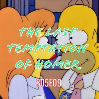 55) S05E09 (The Last Temptation of Homer)