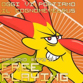 Free Playing #FP378: OGGI VI PORTIAMO IL COGNOMEVEERUS