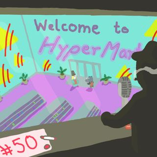 Coprolalia #50 - WELCOME TO HYPER-MART!