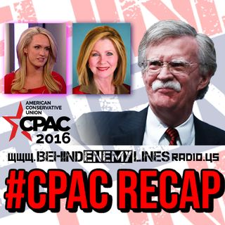 Behind Enemy Lines - The CPAC Recap Show!