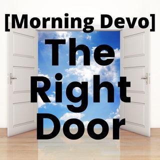 The Right Door [Morning Devo]