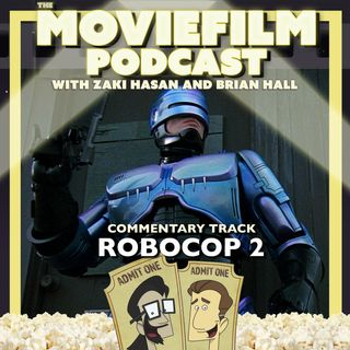 The MovieFilm Commentary Track: RoboCop 2