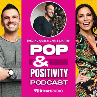 Pop and Positivity with Chris Martin!