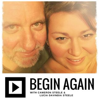 Begin Again with Cameron and Lucia