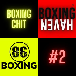 86Boxing E26: 86Boxing x Boxing Haven: Boxing Chit 2 | Pacquiao | Jake Paul | Tyron Woodley | The Sopranos | Game of Thrones