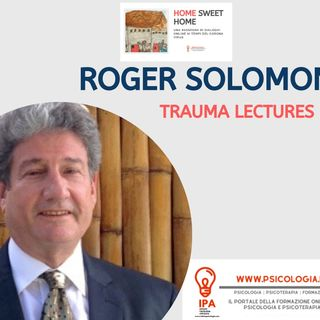 Roger Solomon - Trauma Lectures