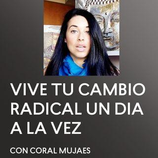 [ENTREVISTA] Vive tu Cambio Radical un Día a la Vez con Coral Mujaes - UCDM - Maria Felipe - Un Curso de Milagros