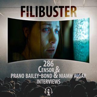 286 - Censor & Prano Bailey-Bond + Niamh Algar Interviews