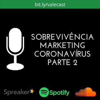 Sobrevivência, Marketing, Coronavírus - Parte 2