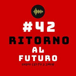 #42 - Ritorno al futuro