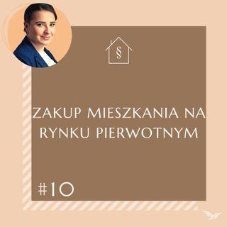 Prawna (Po)sesja #10 - zakup mieszkania na rynku pierwotnym