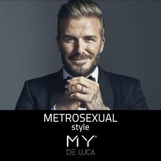 Stile Metrosexual - Prima parte