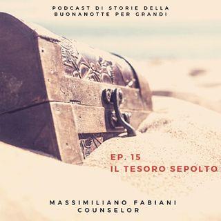 Ep. 15 - IL TESORO SEPOLTO
