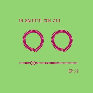 In salotto con zio - Podcast Ep. 12