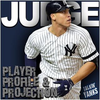 62 | Player Profile & Projection: Aaron Judge