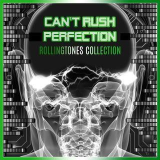 Can't Rush Perfection