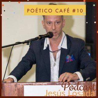 Poético Café 10 Jesús Losada