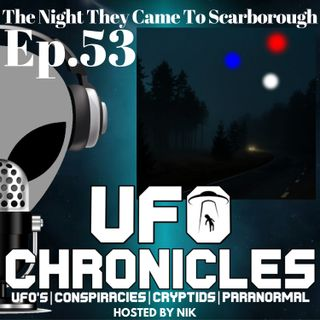 Ep.53 The Night They Came To Scarborough