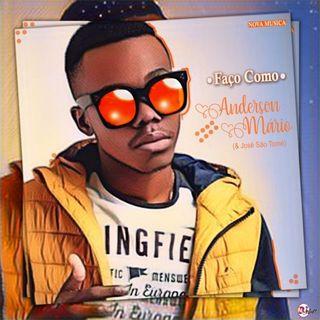 Anderson Mário feat. José São Tomé - Faço Como [Download/Baixar]