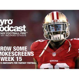Week 15 Fantasy Football Matchups - Pyro Podcast - Show 254