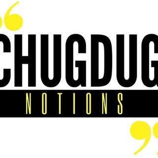 Chugdug Notions Episode 1: Motivation