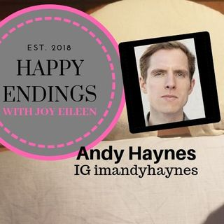 Happy Endings with Joy Eileen: Andy Haynes