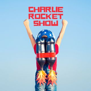 EP 044 - Charlie Rocket is Back