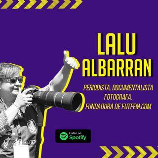 #5 | Lalu Albarrán: fundadora de futfem.com y pionera en España