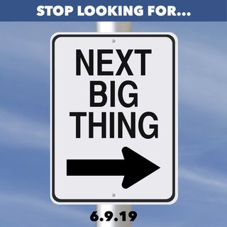 "The folly of seeking the ""next big thing"""