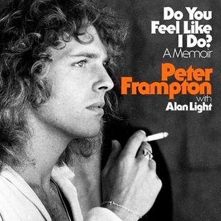 Peter Frampton Releases The Book Do You Feel Like I Do
