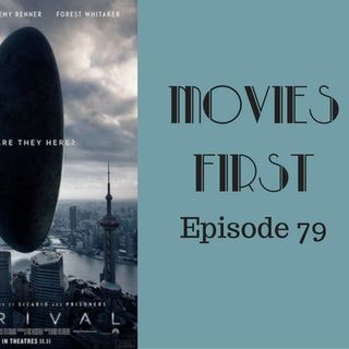 Arrival - Movies First with Alex First & Chris Coleman Episode 80