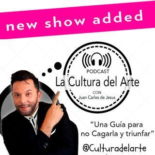 """Episodio 5 - Cultura Del Arte """"una guía para no cagarla y triunfar"""""""