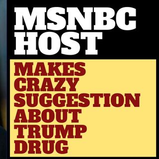 MSNBC HOST MIKA BRZEZINSKI FLOATS CRAZY TRUMP DRUG THEORY