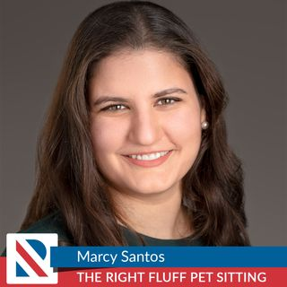 Marcy Santos - The Right Fluff Pet Sitting