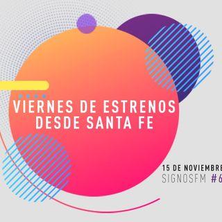 SignosFM #622  Viernes de Estrenos desde Santa Fe