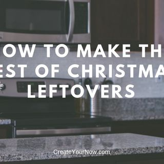 1446 How to Make the Best of Christmas Leftovers