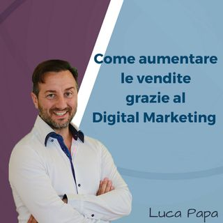 Come aumentare le vendite grazie al Digital Marketing