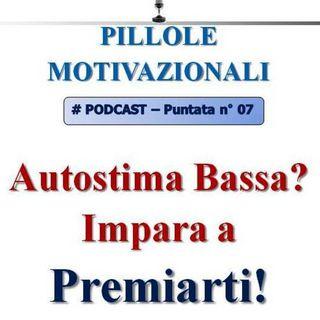 Autostima Bassa? Impara a premiarti! (Pillola Motivazionale n°7)...