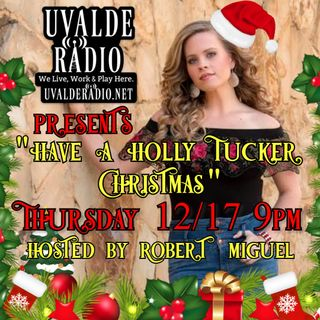 UvaldeRadio.net presents (Have) A Holly Tucker Christmas