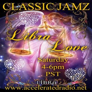 Classic Jamz *Libra Love* 10/19/19