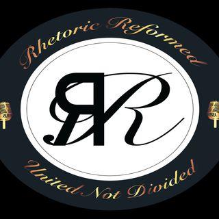Rhetoric Reformed (1st half of the year recap) 9-17-21