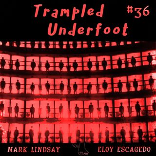 Trampled Underfoot Podcast - 036 Cuban Elvis