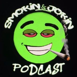 Smokin & Jokin The Podcast S1E11 w/guests Henry Welch, Ronnie Jordan, Tyler Chronicles, Packin Swayze