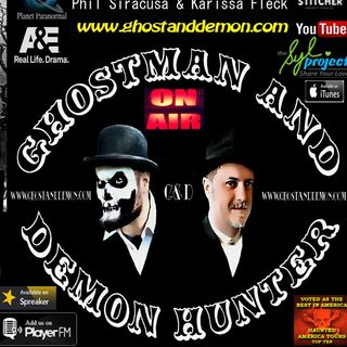 GhostMan&Demon Hunter Show/ (HorseFly Chronicles)Phil Siracusa&Karissa Flek(Psychic)