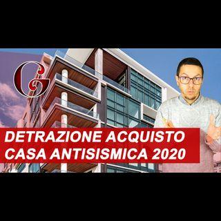 SISMABONUS ACQUISTO CASA ANTISISMICA 2020: la detrazione sul prezzo dell'immobile ristrutturato