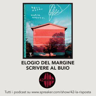 Stagione 7 - ep.9: bell hooks: Elogio del margine / Scrivere al buio