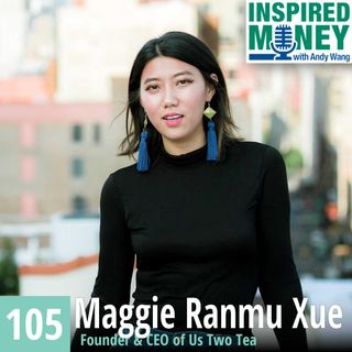 105: The Building of a Brand with Maggie Ranmu Xue