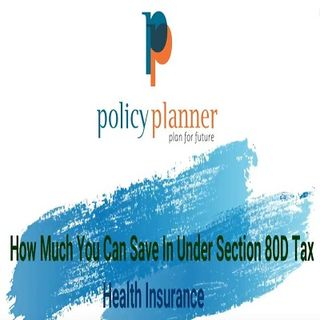 Section 80D Tax Benefits Health Insurance  How Much You Can Save  Online insurance Policy Planner