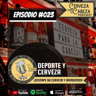 """Episodio 023, """"Deporte y Cerveza"""""""