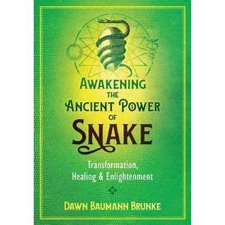 Transformation, Healing & Enlightenment with the Ancient Alchemy of the Snake